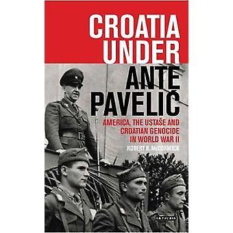 Kroatië onder Ante Pavelic door Robert B McCormick