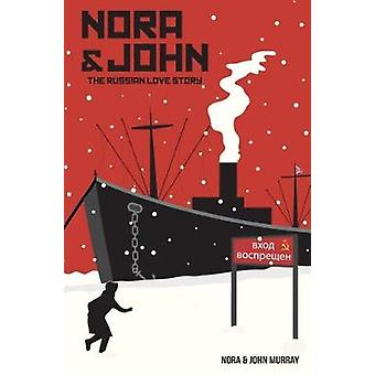 Nora  John The Russian Love Story by Murray & Nora