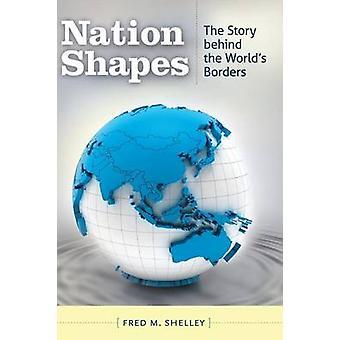 Nation formar berättelsen bakom världens gränser av Shelley & fred