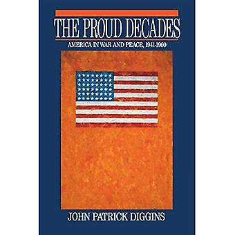 The Proud Decades: America in War and Peace, 1941-60