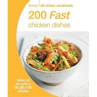 Hamlyn All Colour Cookery 200 Fast Chicken Dishes  Hamlyn All Colour Cookbook