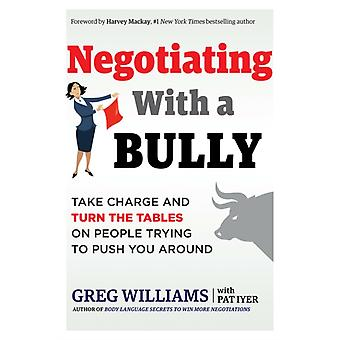 Negotiating with a Bully by Greg Greg Williams WilliamsPat Pat Iyer Iyer