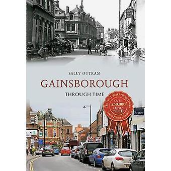 Gainsborough Through Time by Outram & Sally