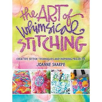 Art of Whimsical Stitching by Joanne Sharpe - 9781632502056 Book