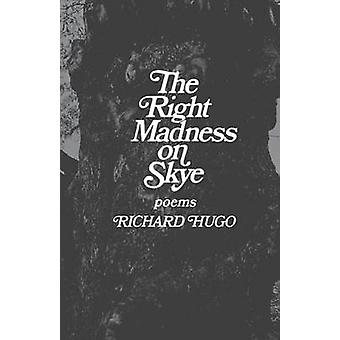 The Right Madness on Skye Poems by Hugo & Richard