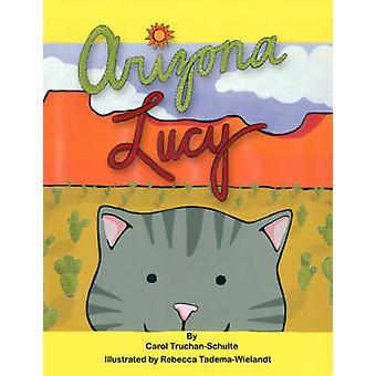 Arizona Lucy by Truchan Schulte & Carol