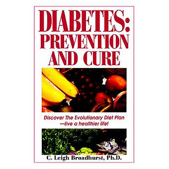 Diabetes Prevention and Cure Prevention and Cure by Broadhurst & C. Leigh