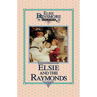 Elsie and the Raymonds Book 15 by Finley & Martha