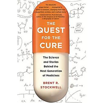 The Quest for the Cure - The Science and Stories Behind the Next Gener