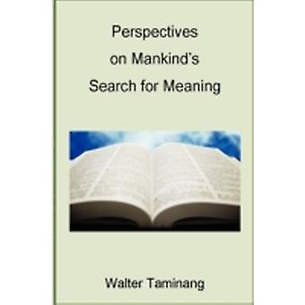 Perspectives on Mankinds Search for Meaning by Taminang & Walter