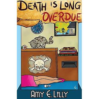 Death is Long Overdue by Lilly & Amy E