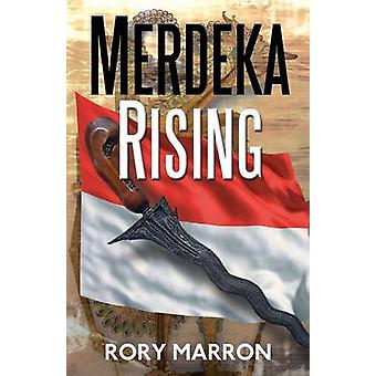 Merdeka Rising Part Two of Black Sun Red Moon A Novel of Java by Marron & Rory