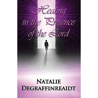 Healing in the Presence of the Lord by Degraffinreaidt & Natalie