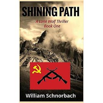 Shining Path A Lone Wolf Thriller Book One by Schnorbach & William
