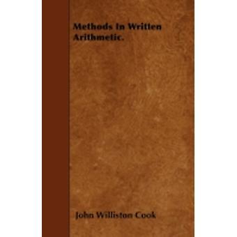 Methods In Written Arithmetic. by Cook & John Williston