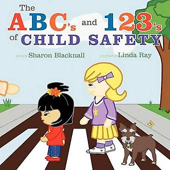The ABCs and 123s of Child Safety by Blacknall & Sharon