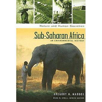 SubSaharan Africa An Environmental History by Maddox & Gregory