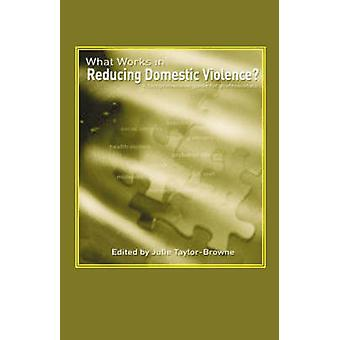 What Works in Reducing Domestic Violence A comprehensive guide for professionals by TaylorBrowne & J