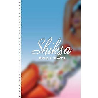 Shiksa by Slavitt & David R.
