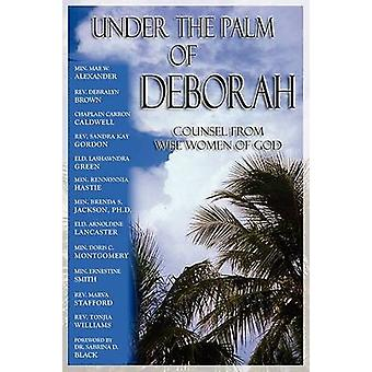 Under the Palm of Deborah Counsel from Wise Women of God by Alexander & Mae W.