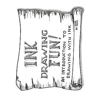 Ink Drawing Fun by Mauk & Vern