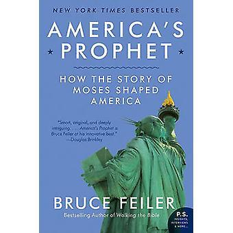 Americas Prophet by Feiler & Bruce