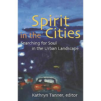 Spirit in the Cities by Tanner & Kathryn