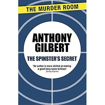 The Spinsters Secret by Gilbert & Anthony