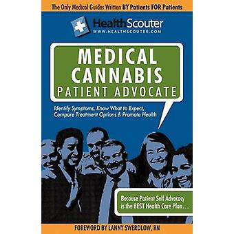 Healthscouter Medical Marijuana Qualified Patient Advocate Medical Cannabis Treatment and Medical Uses of Marijuana by McKibbin & Shana