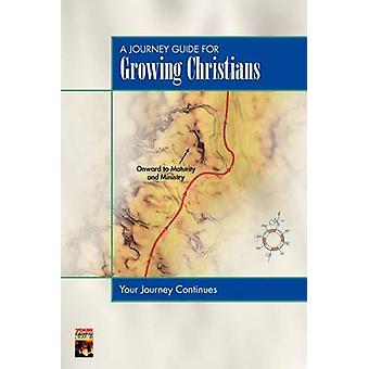 A Journey Guide for Growing Christians by Neighbour & Ralph Webster
