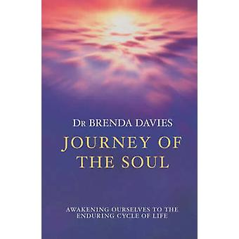 Journey of the Soul - Awakening Ourselves to the Enduring Cycle of Lif