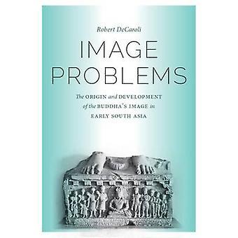 Image Problems - The Origin and Development of the Buddha's Image in E