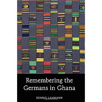 Remembering the Germans in Ghana by Dennis Laumann - 9780820486215 Bo