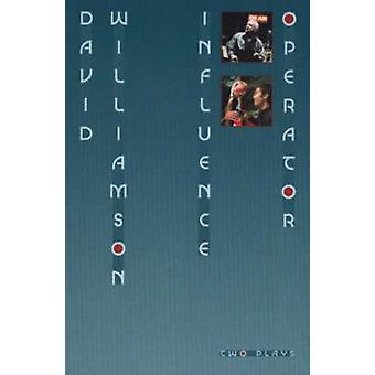 Influence and Operator - Two plays by David Williamson - 9780868197593