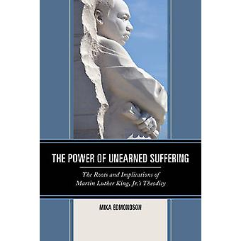 The Power of Unearned Suffering - The Roots and Implications of Martin