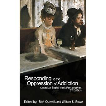 Responding to the Oppression of Addiction - Canadian Social Work Persp