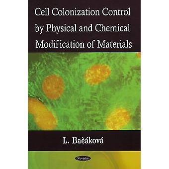 Cell Colonization Control by Physical and Chemical Modification of Ma