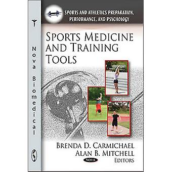 Sports Medicine & Training Tools by Brenda D. Carmichael - Alan B. Mi