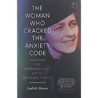The Woman Who Cracked the Anxiety Code - the extraordinary life of Dr