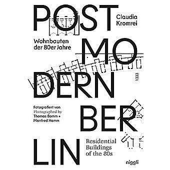 Postmodernism in Berlin - Residential Buildings of the 80s by Claudia