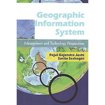Geographic Information System - Management and Technology Perspectives