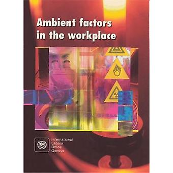 Ambient Factors in the Workplace by International Labour Office - 978