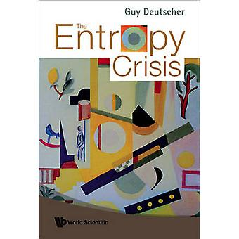 The Entropy Crisis by Guy Deutscher - 9789812779687 Book