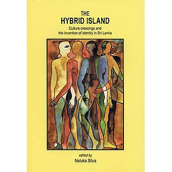 The Hybrid Island - Culture Crossings and the Invention of Identity in