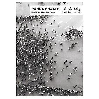 Randa Shaath: Under the Sme Sky: Cairo