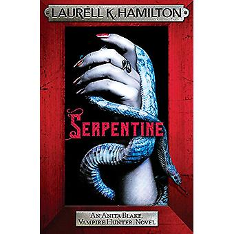 Serpentine - Anita Blake 26 by Laurell K. Hamilton - 9781472241818 Book