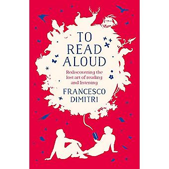 To Read Aloud by Francesco Dimitri - 9781786693266 Book