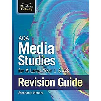 AQA Media Studies for A level Year 1 & AS Revision Guide by Steph