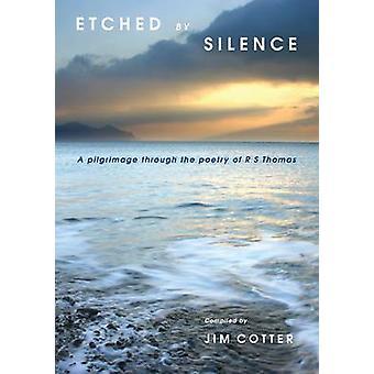 Etsad av Silence - En pilgrimsfärd genom poesi RS Thomas av Ji