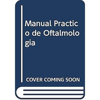 Manual Practico de Oftalmologia by Shyamanga Borooah - 9789962678748